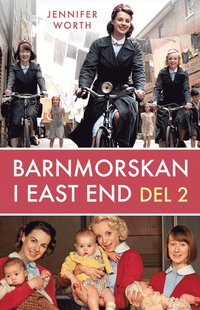 Barnmorskan i East End : del 2 (h�ftad)