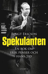 Spekulanten - En bok om Erik Penser och hans tid (pocket)