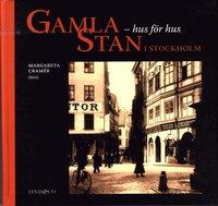 Gamla Stan i Stockholm : Hus f�r hus (inbunden)