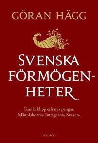 Svenska f�rm�genheter : gamla klipp och nya pengar (inbunden)