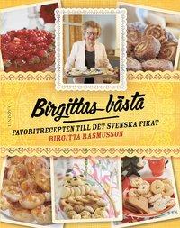 Birgittas b�sta : favoritrecepten till det svenska fikat (inbunden)