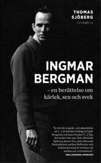 Ingmar Bergman : en ber�ttelse om k�rlek, sex och svek (pocket)