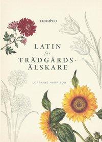 Latin för trädgårdsälskare (inbunden)