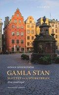 Gamla Stan - Slottet och Storkyrkan : En v�gledning