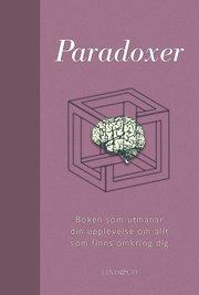 Paradoxer : boken som utmanar din upplevelse av allt som finns omkring dig