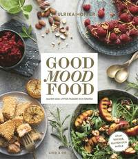 Good mood food : maten som lyfter hum�r och energi
