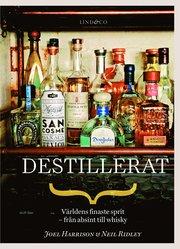 Destillerat : världens finaste sprit – från absint till whisky