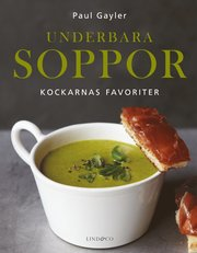 Underbara soppor : Kockarnas favoriter
