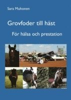 Grovfoder till häst : för hälsa och prestation