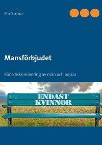 Mansf�rbjudet : k�nsdiskriminering av m�n och pojkar (h�ftad)