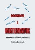 Grunder i matematik : repetionsbok för tekniker