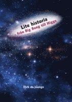 Lite Historia – Fran Big Bang Till Higgs
