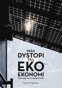 Fr�n dystopi till ekoekonomi (h�ftad)