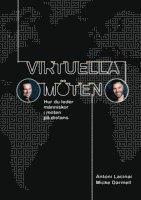 Virtuella möten : hur du leder människor i möten på distans