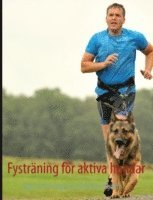 Fysträning för aktiva hundar : vägen till framgång