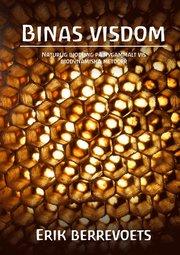 Binas visdom : naturlig biodling på nygammalt vis : biodynamiska metoder
