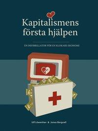 Bokomslag Kapitalismens första hjälpen: En defibrillator för en klokare ekonomi (e-bok)