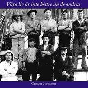 Våra liv är inte bättre än de andras : om sjöfarande kullabor under de seglande handelsfartygens sista epok