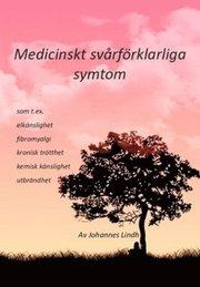 Medicinskt svårförklarliga symtom : som t ex elkänslighet fibromyalgi kronisk trötthet kemisk känslighet utbrändhet