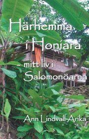 Härhemma i Honiara – mitt liv i Salomonöarna