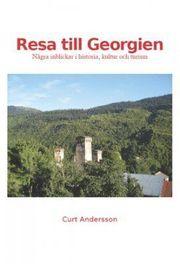 Resa till Georgien : några inblickar i historia kultur och turism