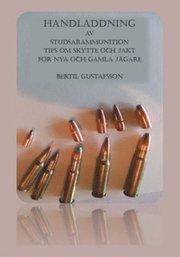 Handladdning av studsarammunition : tips om skytte och jakt för nya och gamla jägare