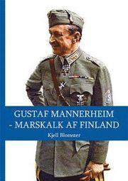 Gustaf Mannerheim : marskalk af Finland