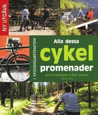 Alla dessa cykelpromenader : i Stockholmstrakten (inbunden)