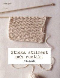 Sticka stilrent och rustikt : en stickhandbok med 20 h�rliga projekt (h�ftad)