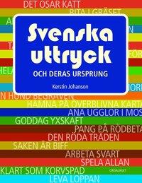 Svenska uttryck och deras ursprung (inbunden)
