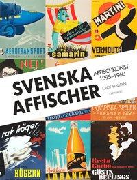 Svenska affischer : affischkonst 1895-1960 (inbunden)