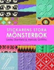 Stickarens stora mönsterbok : en inspirerande handbok med 300 mönster man verkligen behöver kunna (inbunden)