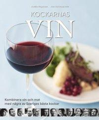 Kockarnas vin : kombinera vin och mat med n�gra av Sveriges fr�msta kockar (inbunden)