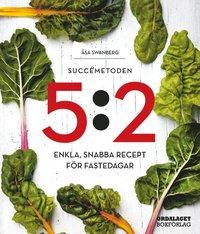 Succ�metoden 5:2 : enkla, snabba recept f�r fastedagar (inbunden)