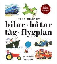 Stora boken om bilar, båtar, tåg, flygplan (inbunden)