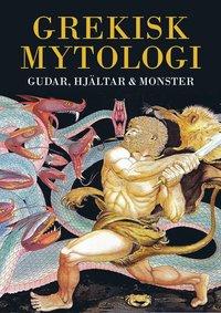 Grekisk mytologi : gudar, hjältar & monster (inbunden)