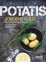Potatis : jordens guld. Recept sorter odling