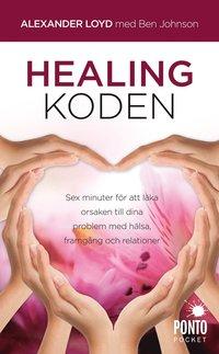 Healingkoden : sex minuter f�r att l�ka orsaken till dina problem med h�lsa (pocket)