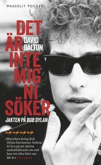 Det �r inte mig ni s�ker : jakten p� Bob Dylan (h�ftad)