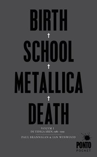 Birth, school, Metallica, death. Vol. 1, De tidiga �ren, 1981-1991 (pocket)