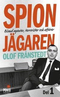 Spionj�garen. D. 1, Bland agenter, terrorister och aff�rer (pocket)