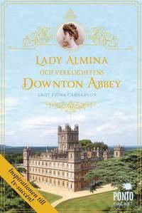 Lady Almina och verklighetens Downton Abbey (pocket)