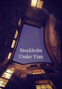 Stockholm Under Ytan (pocket)