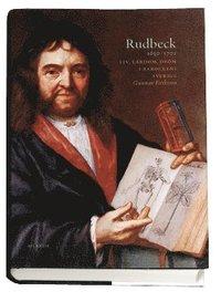 Rudbeck 1630-1702 : liv, l�rdom, dr�m i barockens Sverige (inbunden)