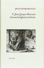 Jean-Jacques Rousseau : genomskinlighet och hinder ; j�mte Boten i soten : (inbunden)