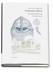 Bokomslag Götarnas Riken : Upptäcktsfärder Till Sveriges Enande (inbunden)