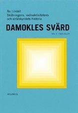 Damokles svärd : strålningens radioaktivitetens och strålskyddets historia