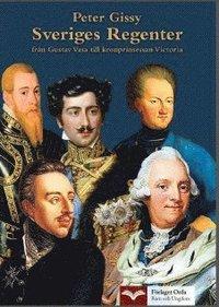 Sveriges Regenter - fr�n Gustav Vasa till kronprinsessan Victoria (pocket)