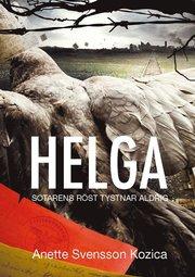 Helga : sotarens röst tystnar aldrig