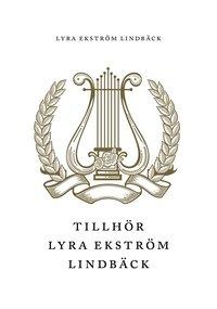 Tillh�r Lyra Ekstr�m Lindb�ck (inbunden)